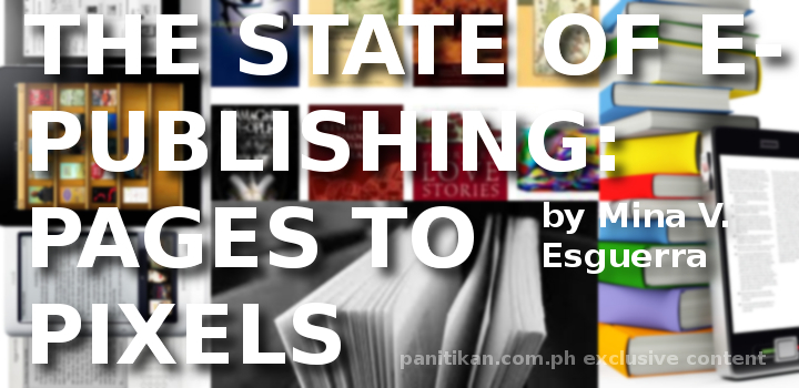 The State of Publishing: Pages to Pixels by Mina V. Esguerra