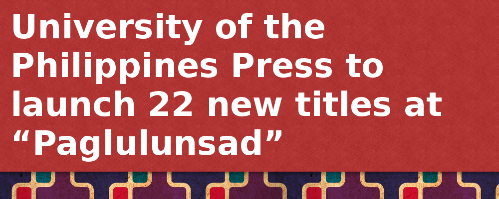 UP Press to hold massive launch of 22 titles on April 17